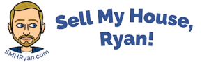 Sell My House, Ryan!